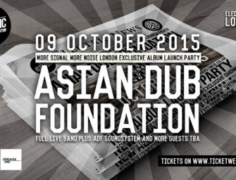 Preview: Asian Dub Foundation @ Electric Brixton (London, 9th October 2015)
