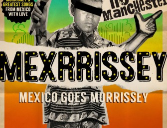 Album Review: Mexrrissey – No Manchester [Cooking Vinyl, 4th March 2016]