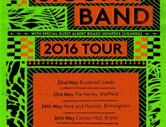 Preview: Owiny Sigoma Band U.K. Tour (U.K. Wide, 22nd to 29th May 2016)