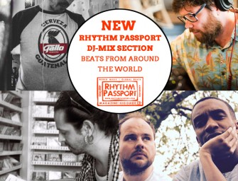 Rhythm Passport launches our new DJ Mix section