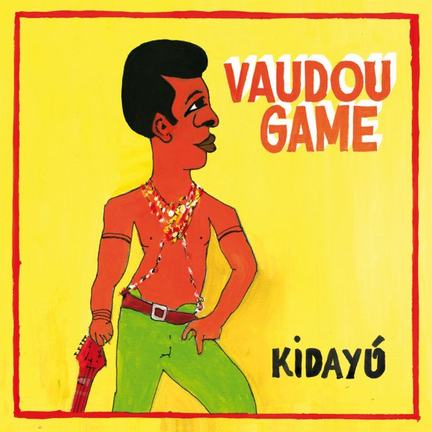 Album Review: Vaudou Game – Kidayú [Hot Casa Records, 8th September 2016]