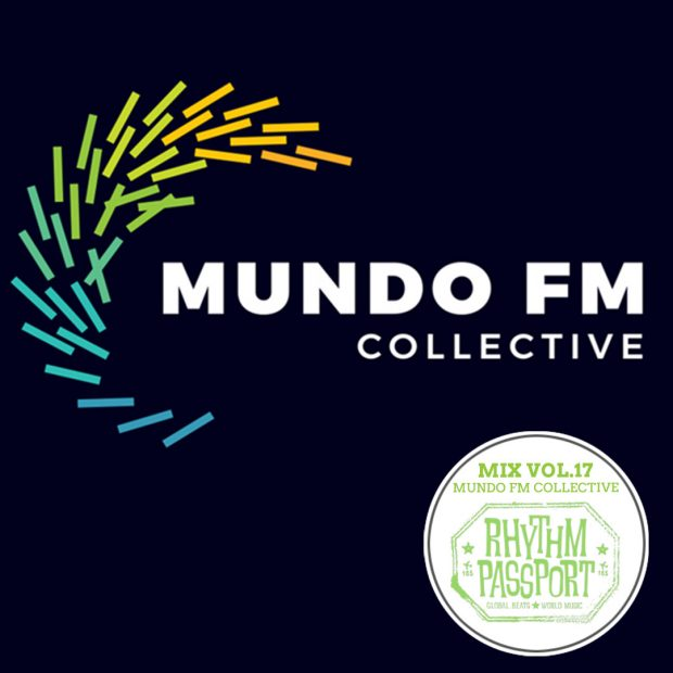 Mixes: Rhythm Passport Vol.17 – MUNDO FM Collective – Radio Mukambo