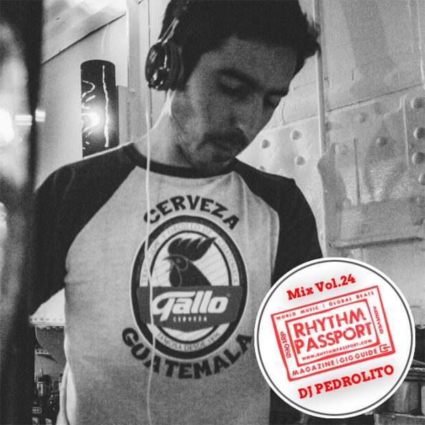 Mixes: Rhythm Passport Vol.24 – DJ Pedrolito