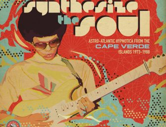 Album Review: Synthesize The Soul, Astro-Atlantic Hypnotica From The Cape Verde Islands 1973 – 1988 [Ostinato Records, 24th February 2017]