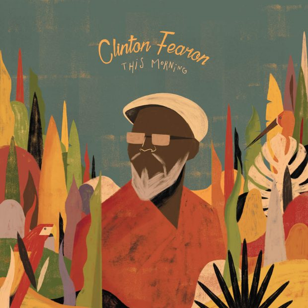 Album Review: Clinton Fearon – This Morning [Chapter Two Records/Wagram Records, 30th September 2016]