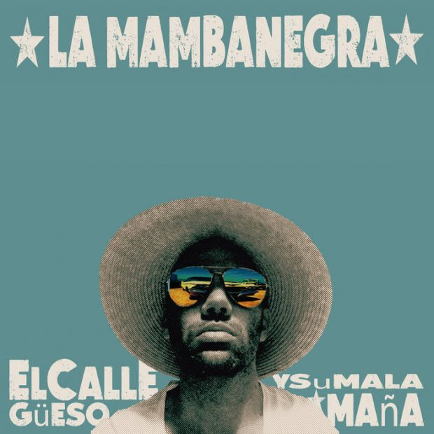 Album Review: La Mambanegra – El Callegüeso Y Su Mala Maña [Movimientos Records, 3rd March 2017]