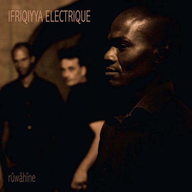 Album Review: Ifriqiyya Electrique – Rûwâhîne [Glitterbeat Records, 26th May 2017]