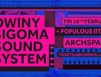 Preview: Owiny Sigoma Sound System + Populous @ Archspace (London; Friday 16th February 2018)