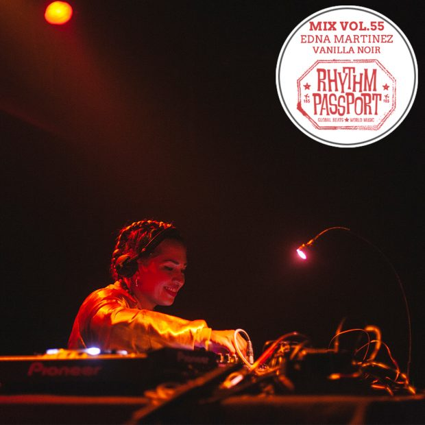 Mixes: Rhythm Passport Vol. 55 – Edna Martinez – Vanilla Noir