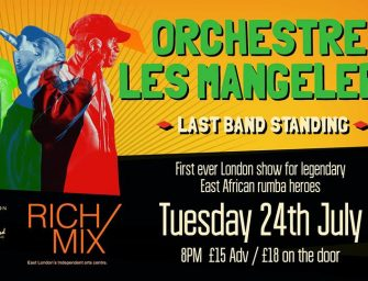 Preview: Orchestre Les Mangelepa @ Rich Mix (London; Tuesday 24th July 2018)
