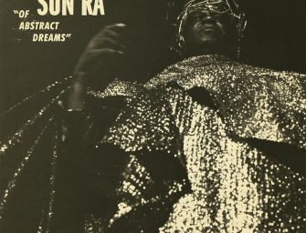 Album Review: Sun Ra – Of Abstract Dreams [Strut Records; March 2018]