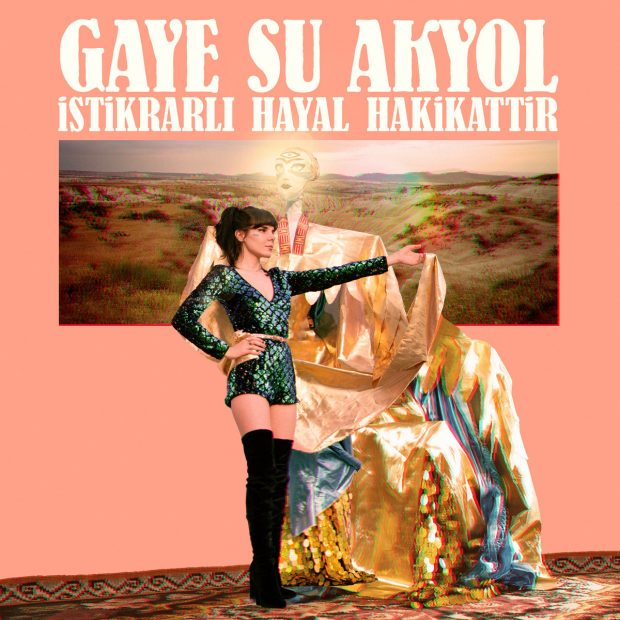 Album Review: Gaye Su Akyol – İstikrarlı Hayal Hakikattir [Glitterbeat Records; 26th October]