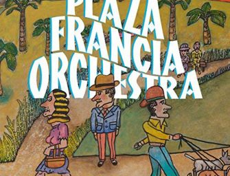 Album Review: Plaza Francia Orchestra – Plaza Francia Orchestra [Because Music; September 2018]