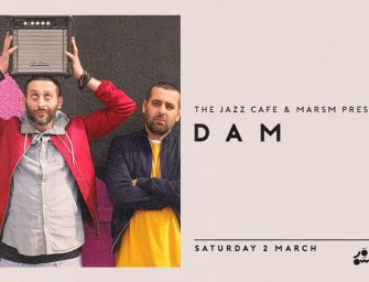 Preview: DAM @ Jazz Cafe (London; Saturday 2nd March 2019)