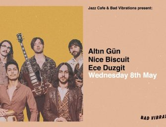 Preview: Altin Gün + Nice Biscuit & Ece Duzgit @ The Jazz Cafe (London; Wednesday 8th May 2019)