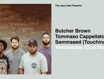 Preview: Butcher Brown + Tommaso Cappellato @ The Jazz Cafe (London; Wednesday 22nd May 2019)