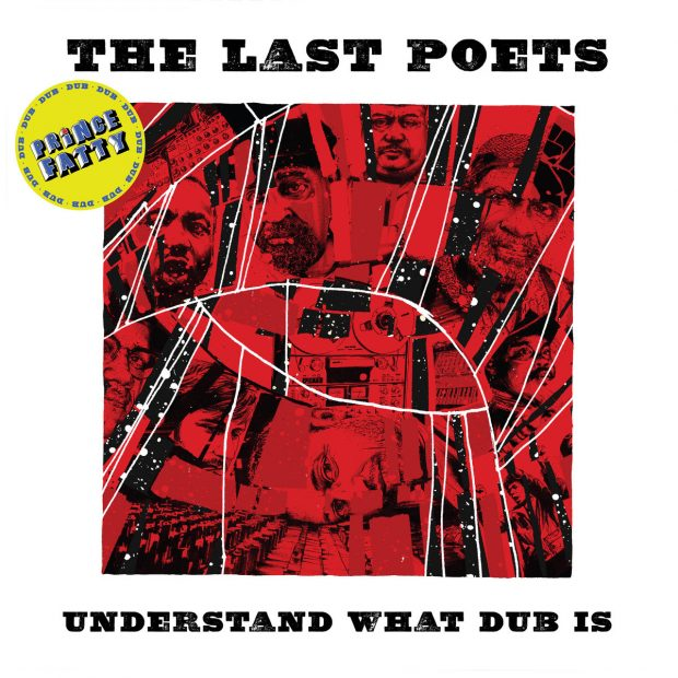 Album Review: The Last Poets – Understanding What Dub Is [Studio Rockers; March 2019]