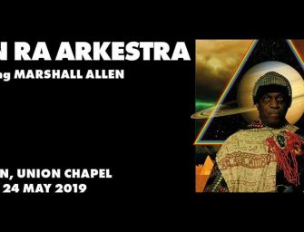 Preview: The Sun Ra Arkestra feat. Marshall Allen @ Union Chapel (London; Friday 24th May 2019)