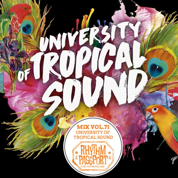 Mixes: Rhythm Passport Vol.71 – University of Tropical Sound