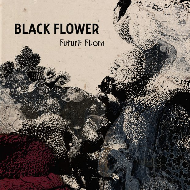 Album Review: Black Flower – Future Flora [Sdban Records; April 2019]