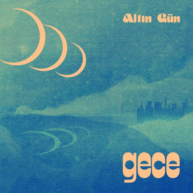 Album Review: Altin Gün – Gece [Glitterbeat Records; April 2019]