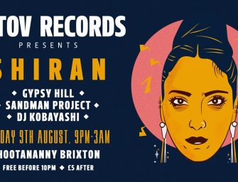 Preview: Batov Records Takeover w/ S H I R A N, Sandman Project & Gypsy Hill @ Hootananny (London; Friday 9th August 2019)