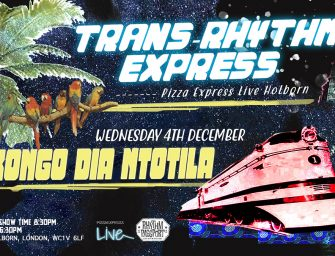 Preview: Kongo Dia Ntotila @ Pizza Express Live Holborn (London; Wednesday 4th December 2019)