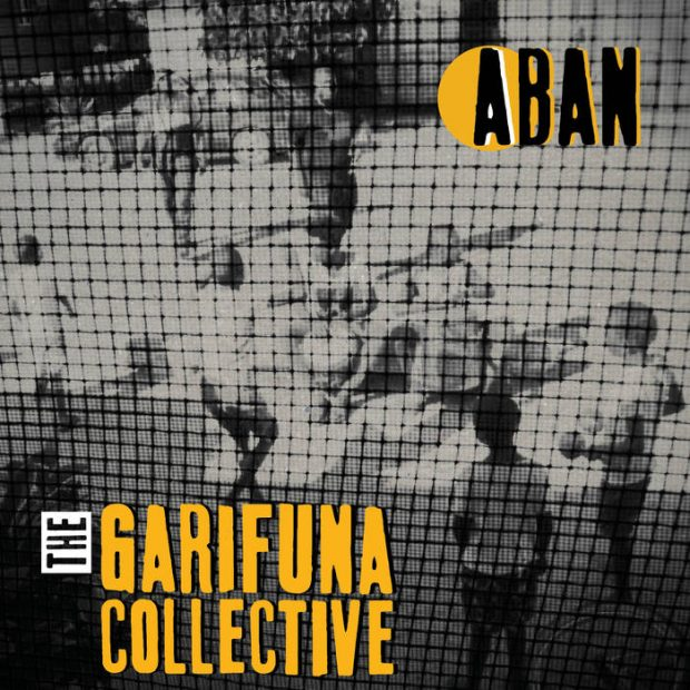 Album Review: Garifuna Collective – Aban (Stonetree Records; September 2019)