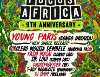Preview: Focus Africa 9th Anniversary w/ Young Paris live from New York @ Rich Mix (London; Friday 6th December 2019)