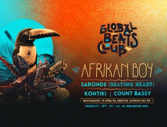 Preview: Global Beats Club w/ Afrikan Boy + Saronde & More @ Hootananny (London; Friday 6th March 2020)