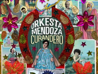 Album Review: Orkesta Mendoza – Curandero [Glitterbeat Records; April 2020]