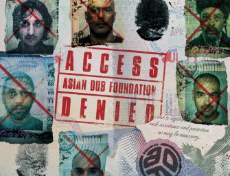 Album Review: Asian Dub Foundation – Access Denied [X-Ray Production; September 2020]