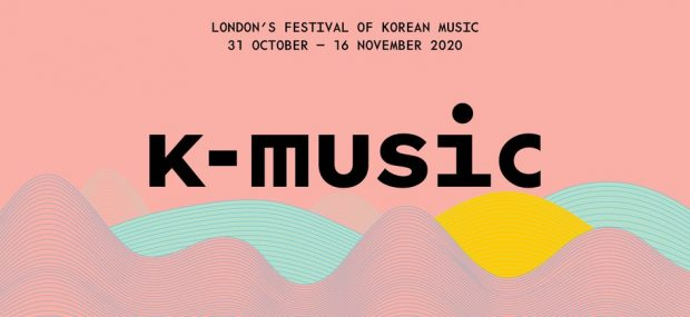 Preview: K-Music Festival 2020 (London & Online; Friday 30th October to Monday 16th November 2020)