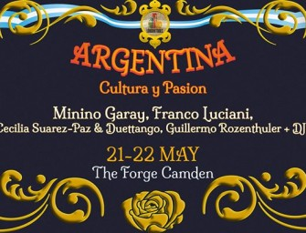 Preview: Argentina Fest – Cultura y Pasión @ The Forge (London, 21st & 22nd May 2016)