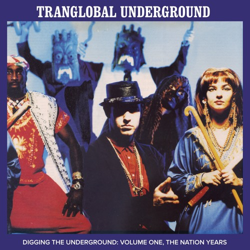 Album Review: Transglobal Underground – Digging the Underground, The Nation Years, Vol. 1 [Nation Records, 10th June 2016]