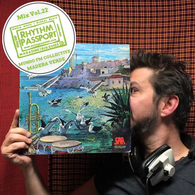 Mixes: Rhythm Passport Vol. 22 – MUNDO FM Collective – Madera Verde