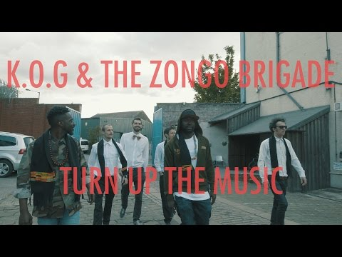 Daily Discovery: K.O.G  & The Zongo Brigade – Turn Up The Music [OFFICIAL VIDEO]