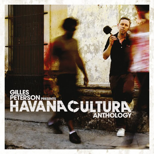Album Review: Gilles Peterson: Havana Cultura Anthology [Brownswood Recordings, 2nd December 2016]