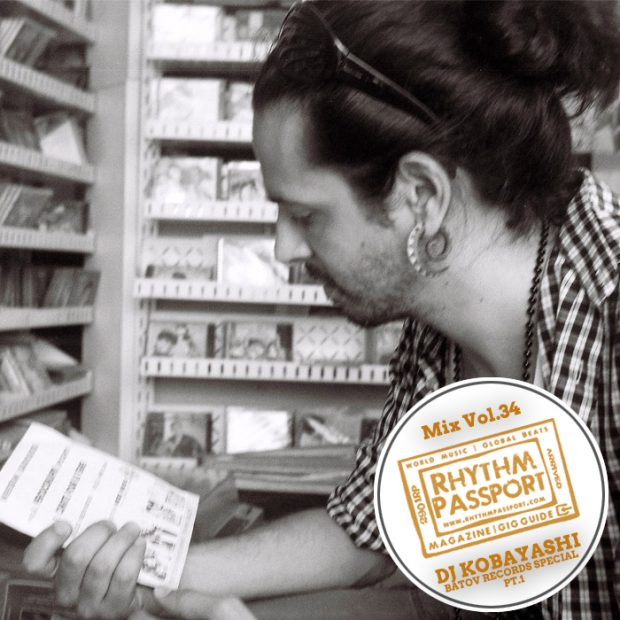 Mixes: Rhythm Passport Vol.34 – DJ Kobayashi (Batov Records Special PT.1)