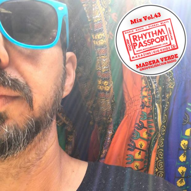 Mixes: Rhythm Passport Vol.43 – Groovalizacion Radio – Madera Verde
