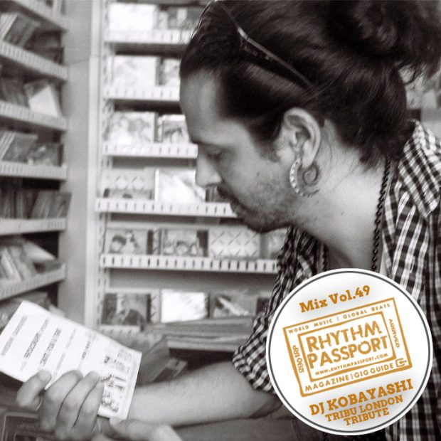 Mixes: Rhythm Passport Vol.49 – DJ Kobayashi (Tribu London Tribute)