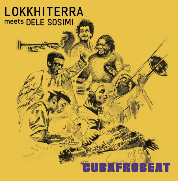 Album Review: Lokkhi Terra meets Dele Sosimi – Cubafrobeat [Funkiwala Records; June 2018]