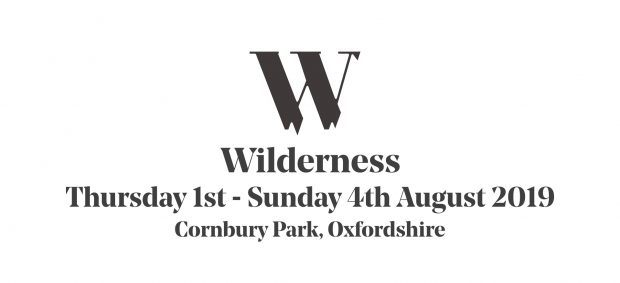 Preview: Wilderness Festival @ Cornbury Park (Oxfordshire; Friday 1st to Sunday 4th August 2019)