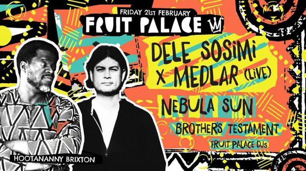 Preview: Fruit Palace – Dele Sosimi x Medlar (live) / Nebula Sun & More @ Hootananny (London; Friday 21st Fbruary 2020)