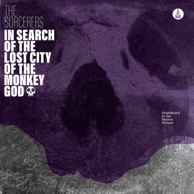 Album Review: The Sorcerers – In Search of The Lost City of The Monkey God [ATA Records; January 2020]