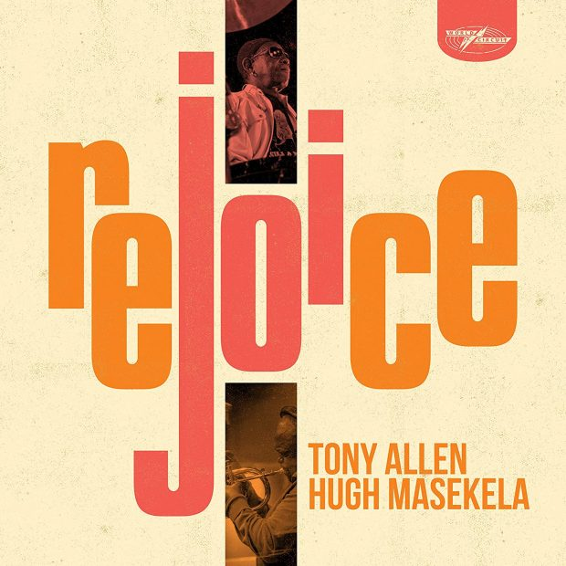 Album Review: Tony Allen & Hugh Masekela – Rejoice [World Circuit Records; March 2020]